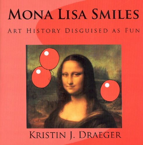 Mona Lisa Smiles by Kristin Draeger