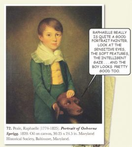 "Painting by Raphaelle, Portrait of Osborne Sprigg....Dog is saying, ""Raphaelle really is quite a good portrait painter. Look at the sensitive eyes, the soft featuares, the intelligent gaze....and the boys looks pretty good too.""  From American Art History, Vol. II"