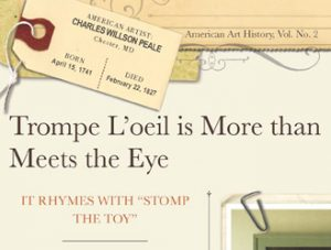 "Detail from title page: Trompe L'oeil is More than Meets the Eye. It rhymes with ""Stomp and Toy"" From American Art History, Vol. II"