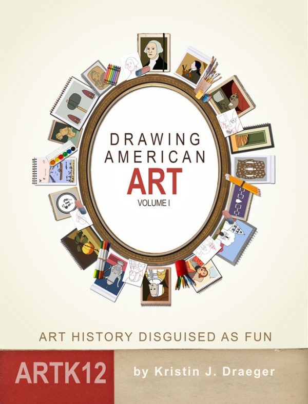 Drawing American Art: Volume I by Kristin J. Draeger