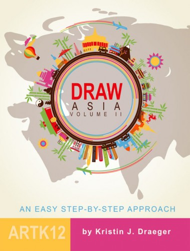 Draw Asia: Volume II by Kristin Draeger